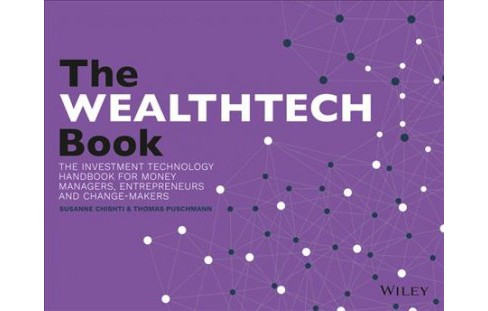 WealthTech Book : The FinTech Handbook for Investors, Entrepreneurs and Finance Visionaries - image 1 of 1