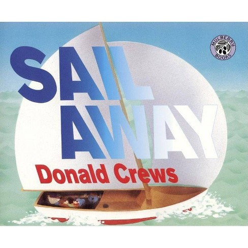 Sail Away - (Rise and Shine) by  Donald Crews (Paperback) - image 1 of 1