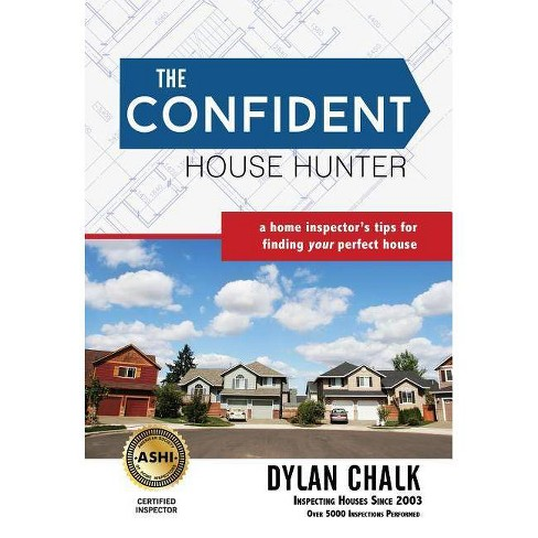 The Confident House Hunter - by  Dylan Chalk (Paperback) - image 1 of 1
