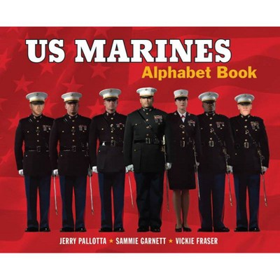 US Marines Alphabet Book - by  Jerry Pallotta & Sammie Garnett (Hardcover)