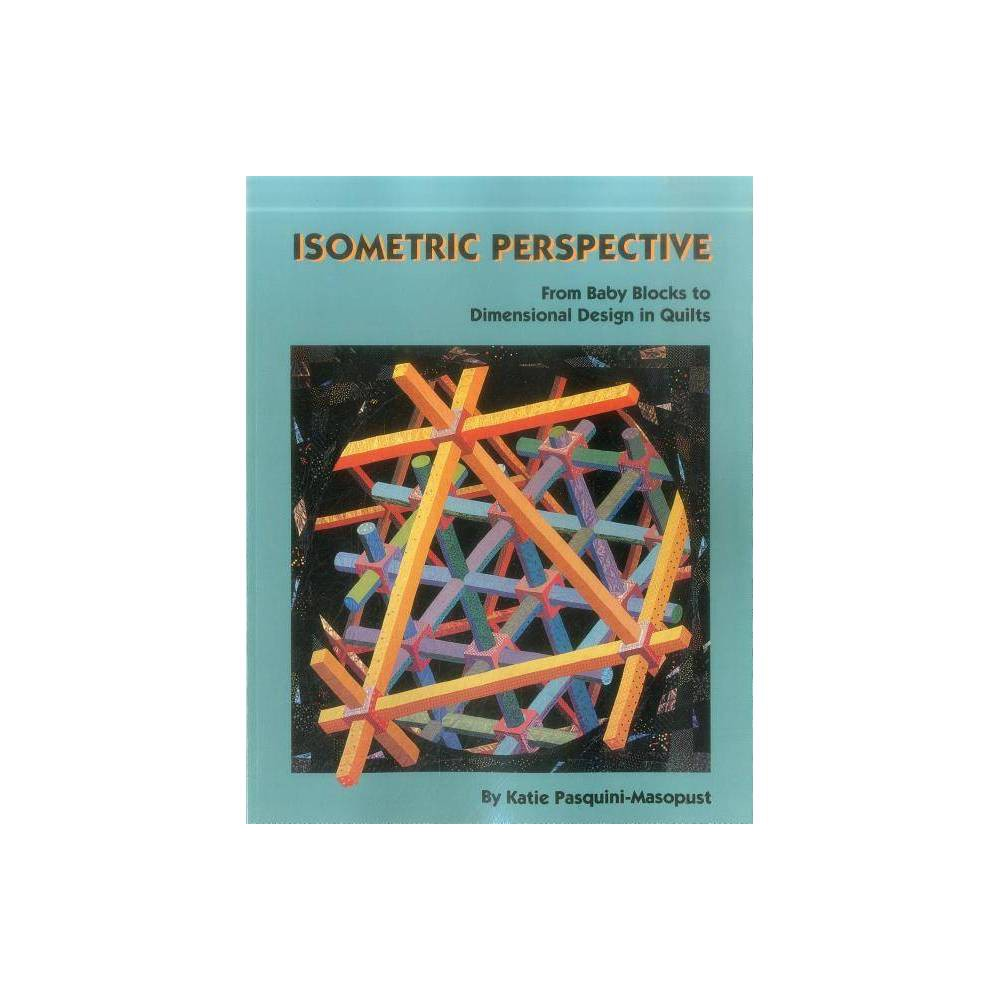 Isometric Perspective From Baby Blocks To Dimensional Design In Quilts Print On Demand Edition Paperback