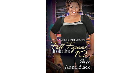 Full Figured 10 (Carl Weber Presents) (Paperback) by Skyy - image 1 of 1