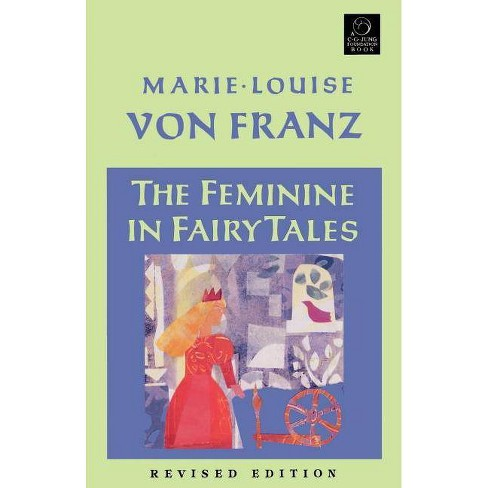 The Feminine in Fairy Tales - by  Marie-Louise Von Franz (Paperback) - image 1 of 1