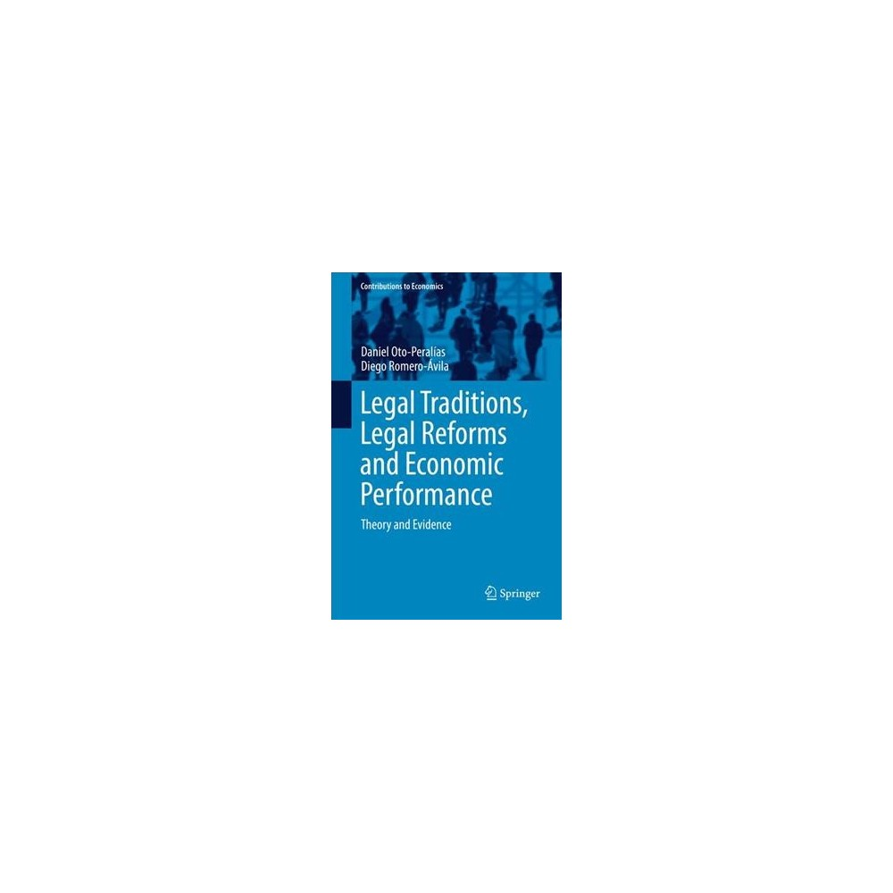 Legal Traditions, Legal Reforms and Economic Performance : Theory and Evidence (Hardcover) (Daniel
