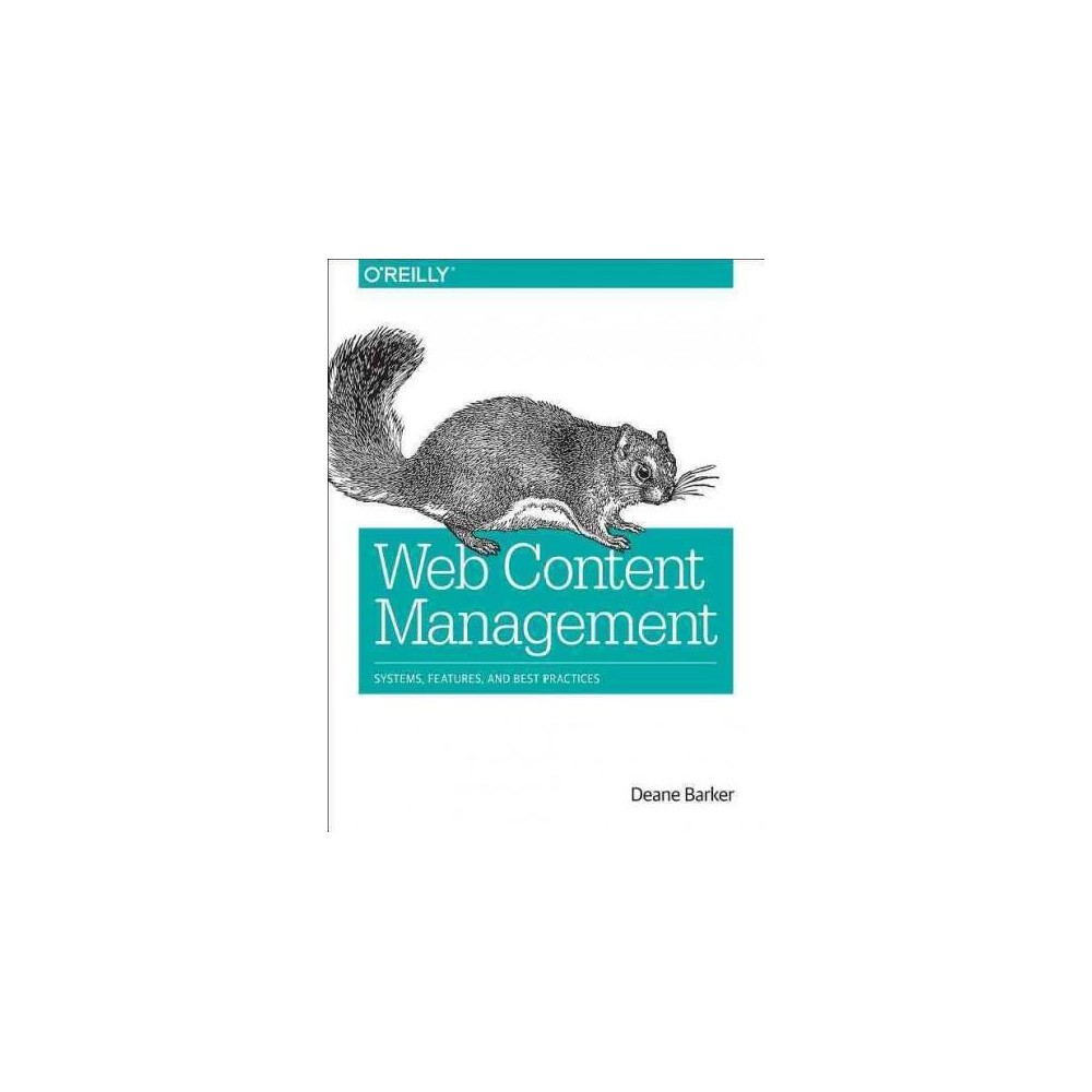 Web Content Management : Systems, Features, and Best Practices (Paperback) (Deane Barker)