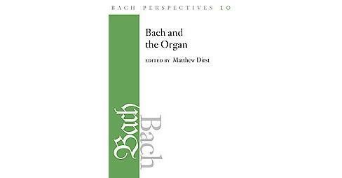 Bach and the Organ (Hardcover) - image 1 of 1