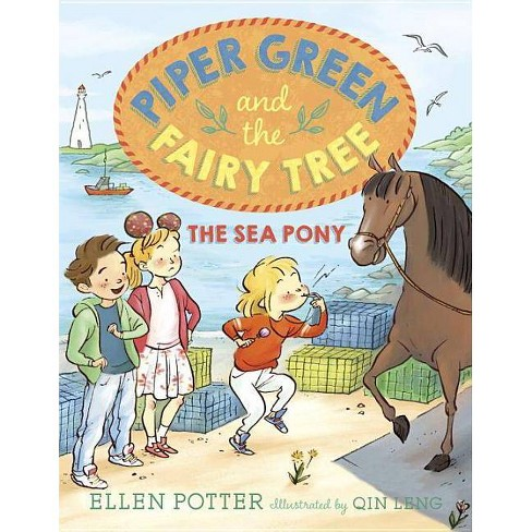 Piper Green and the Fairy Tree: The Sea Pony - by  Ellen Potter (Hardcover) - image 1 of 1