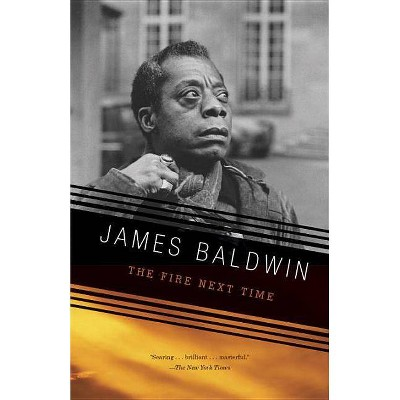 The Fire Next Time - (Vintage International) by James Baldwin (Paperback)