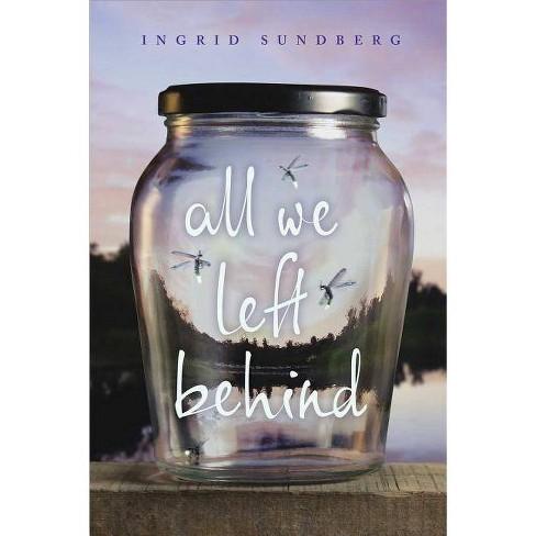 All We Left Behind - by  Ingrid Sundberg (Paperback) - image 1 of 1