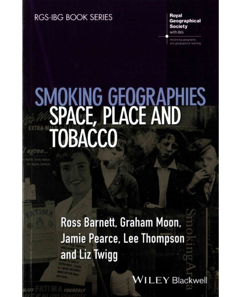 Smoking Geographies : Space, Place and Tobacco (Paperback) (Ross Barnett & Graham Moon & Jamie Pearce & - image 1 of 1