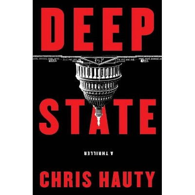Deep State, 1 - (A Hayley Chill Thriller) by  Chris Hauty (Hardcover)