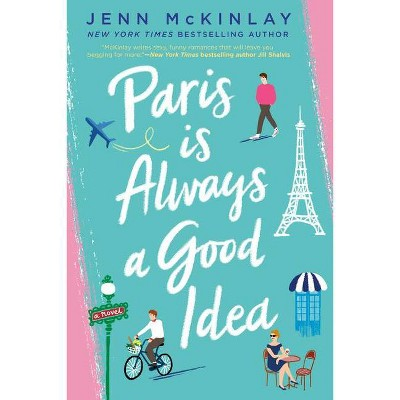 Paris Is Always a Good Idea - by Jenn McKinlay (Paperback)
