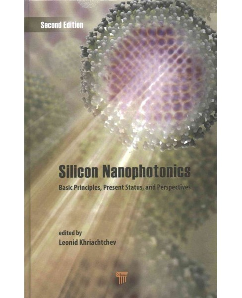 Silicon Nanophotonics : Basic Principles, Present Status, and Perspectives (Revised) (Hardcover) (Leonid - image 1 of 1