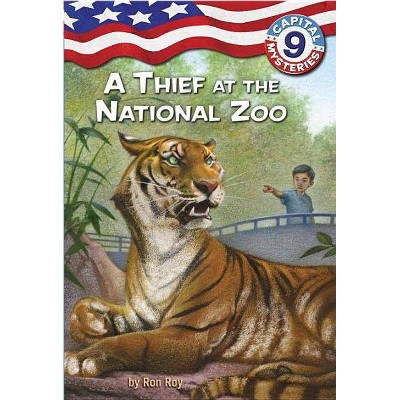 Capital Mysteries #9: A Thief at the National Zoo - (Capital Mysteries (Quality)) by  Ron Roy (Paperback)