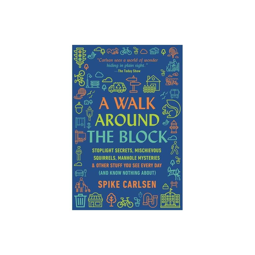 A Walk Around The Block By Spike Carlsen Paperback