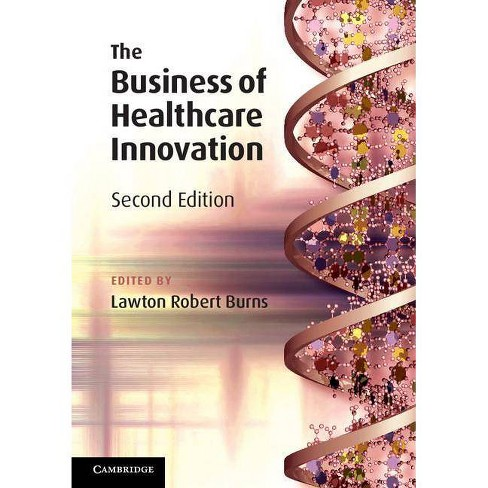 The Business of Healthcare Innovation - 2 Edition (Paperback) - image 1 of 1