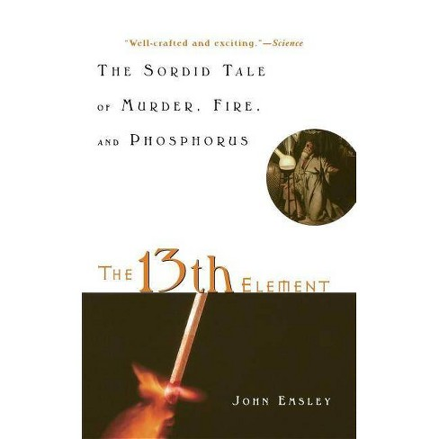The 13th Element - by  John Emsley (Paperback) - image 1 of 1
