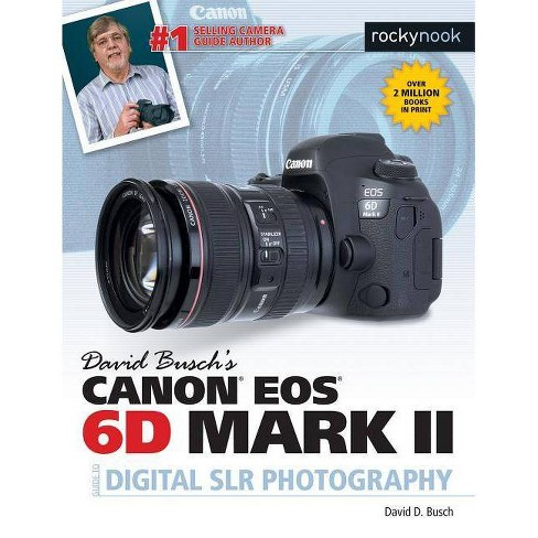 David Busch's Canon EOS 6d Mark II Guide to Digital Slr Photography - (The David Busch Camera Guide) - image 1 of 1