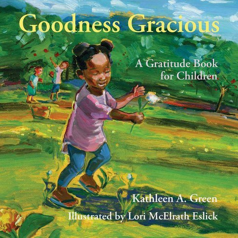 Goodness Gracious - by  Kathleen a Green (Hardcover) - image 1 of 1