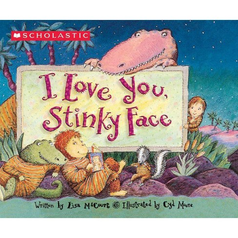 I Love You Stinky Face (Board Book) (Lisa McCourt) - image 1 of 1