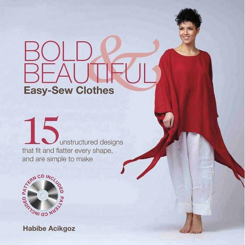 Bold & Beautiful Easy-Sew Clothes - by  Habibe Acikgoz (Mixed media product) - image 1 of 1
