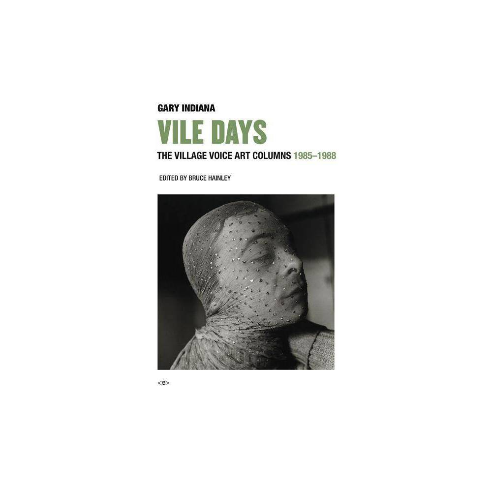 Vile Days Semiotext E Active Agents By Gary Indiana Hardcover