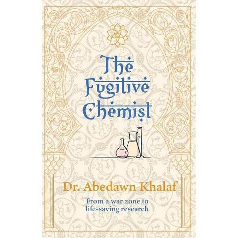 The Fugitive Chemist - by  Khalaf (Paperback) - image 1 of 1
