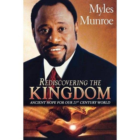 Rediscovering the Kingdom - by  Myles Munroe (Paperback) - image 1 of 1