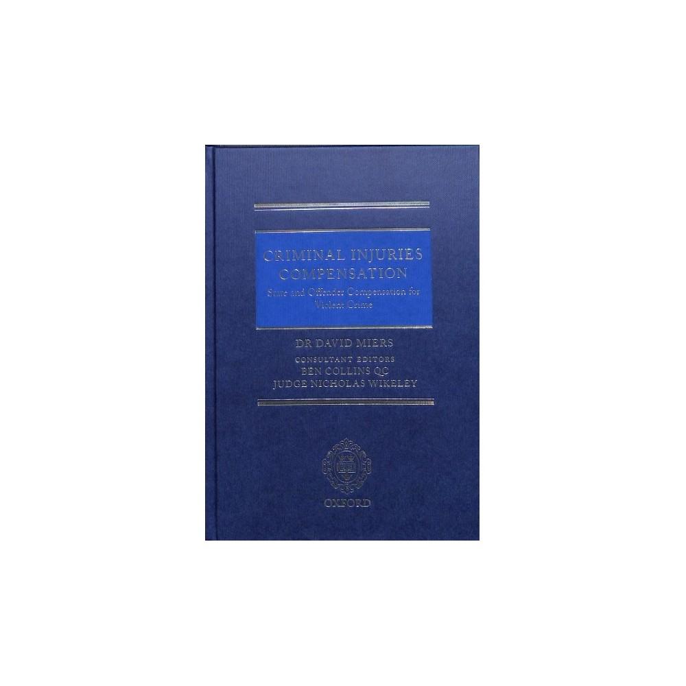 Criminal Injuries Compensation : State and Offender Compensation for Violent Crime - (Hardcover)