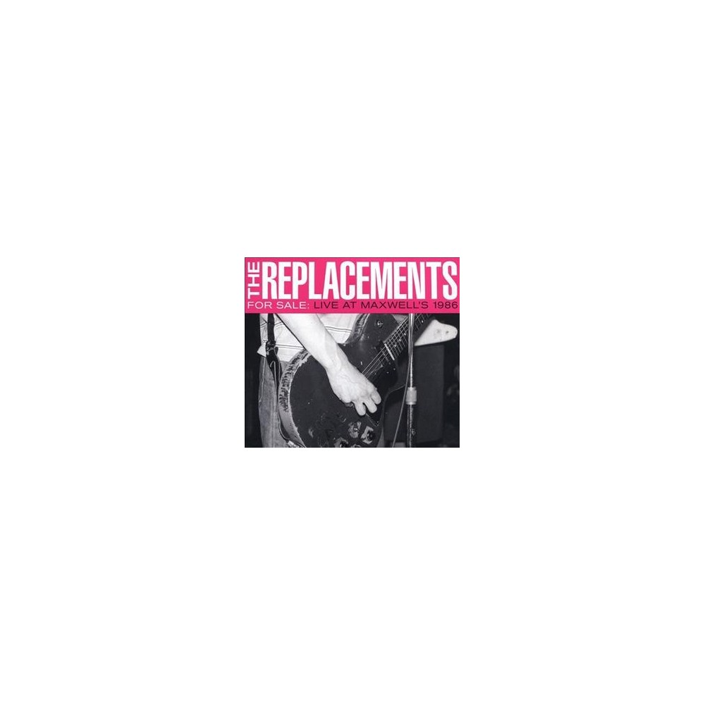 Replacements - For Sale:Live At Maxwell's 1986 (CD)