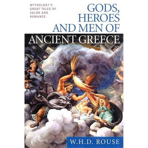 Gods, Heroes and Men of Ancient Greece - by  W H D Rouse (Paperback) - image 1 of 1