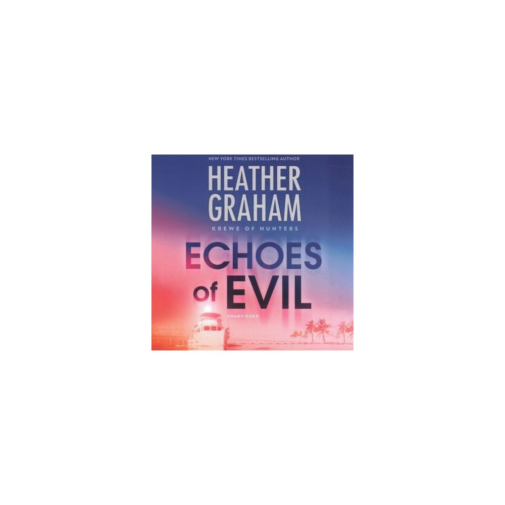 Echoes of Evil - Unabridged (Krewe of Hunters) by Heather Graham (CD/Spoken Word)