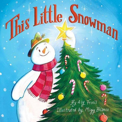 This Little Snowman - by Aly Fronis (Board Book)