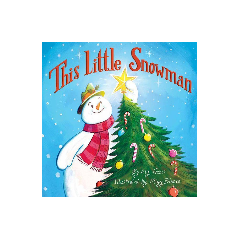 This Little Snowman By Aly Fronis Board Book