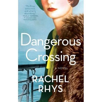 Dangerous Crossing -  Reprint by Rachel Rhys (Paperback)
