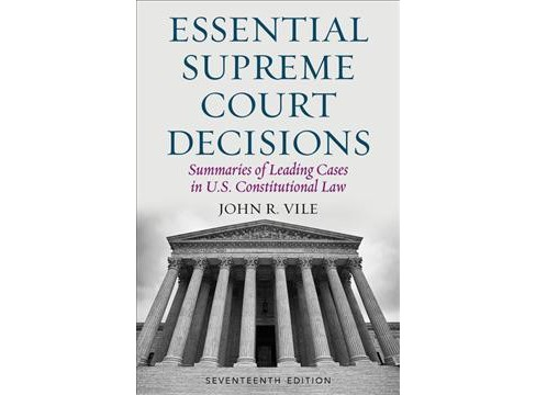 Essential Supreme Court Decisions : Summaries of Leading Cases in U.S. Constitutional Law -  (Hardcover) - image 1 of 1
