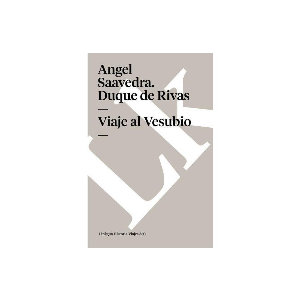 Viaje Al Vesubio Memoria By Angel Saavedra Duque De Rivas Paperback