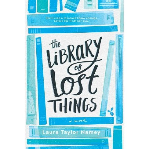 The Library of Lost Things - by  Laura Taylor Namey (Hardcover) - image 1 of 1