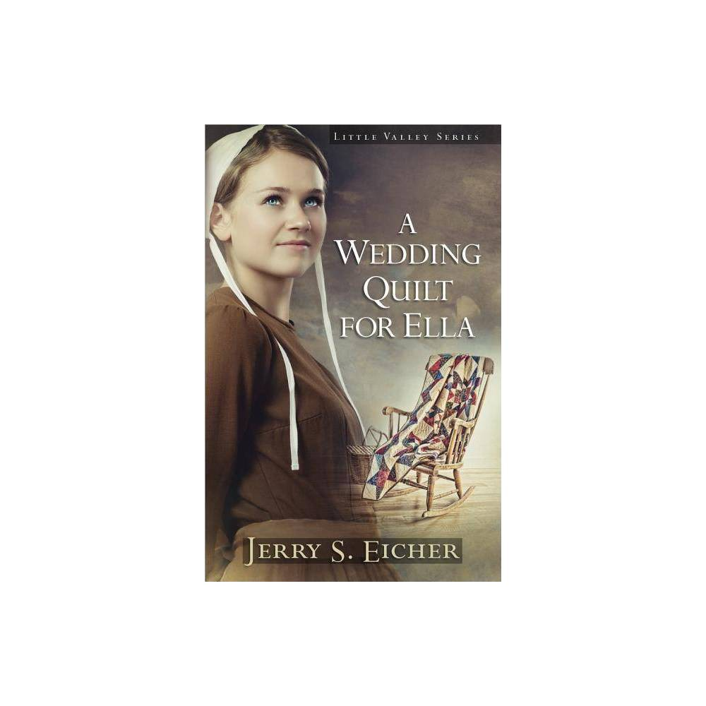 A Wedding Quilt For Ella Little Valley By Jerry S Eicher Paperback
