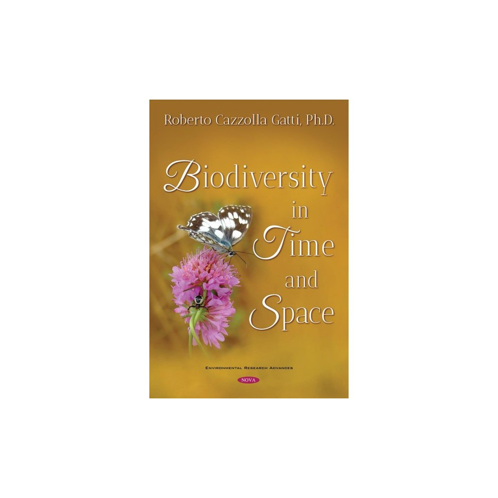 Biodiversity in Time and Space - by Roberto Cazzolla Gatti (Hardcover).