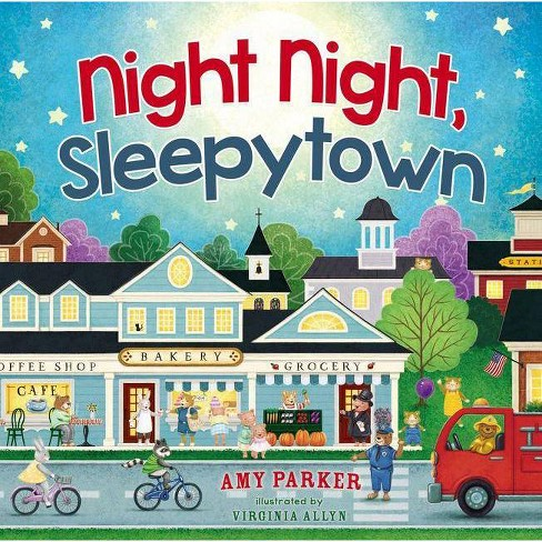 Night Night, Sleepytown - by  Amy Parker (Board_book) - image 1 of 1