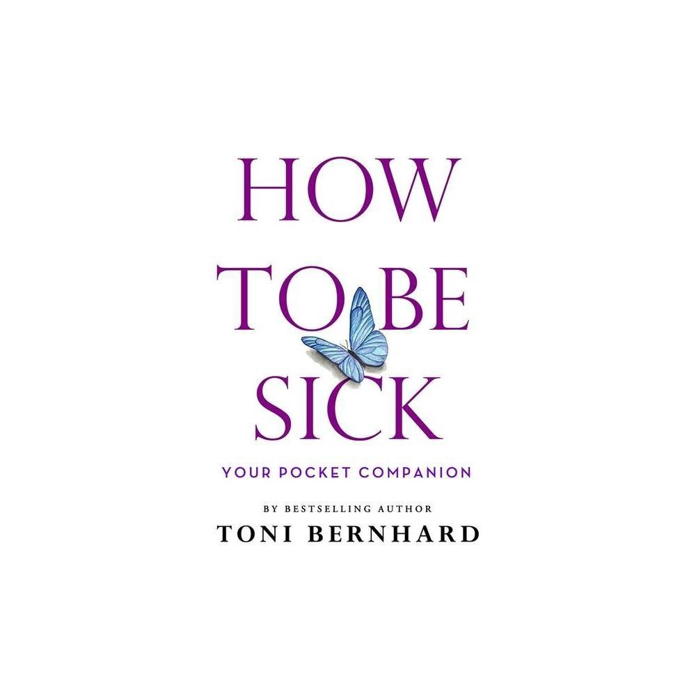 How To Be Sick By Toni Bernhard Paperback