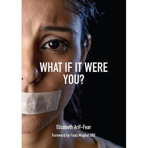 What If It Were You? - by  Elizabeth Arif-Fear (Paperback) - image 1 of 1