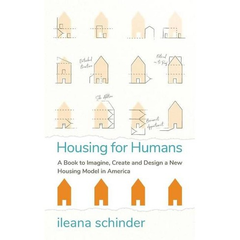 Housing for Humans - by  Ileana Schinder (Paperback) - image 1 of 1