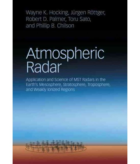 Atmospheric Radar : Application and Science of Mst Radars in the Earth's Mesosphere, Stratosphere, - image 1 of 1