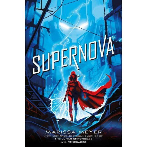 Supernova - (Renegades) by Marissa Meyer (Hardcover) - image 1 of 1