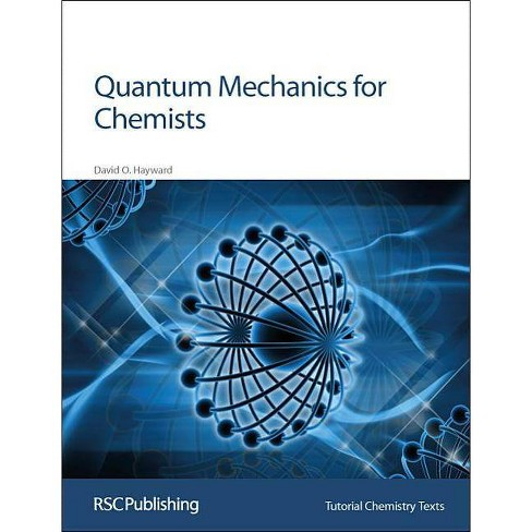 Quantum Mechanics for Chemists - (Tutorial Chemistry Texts) by David O  Hayward (Paperback)