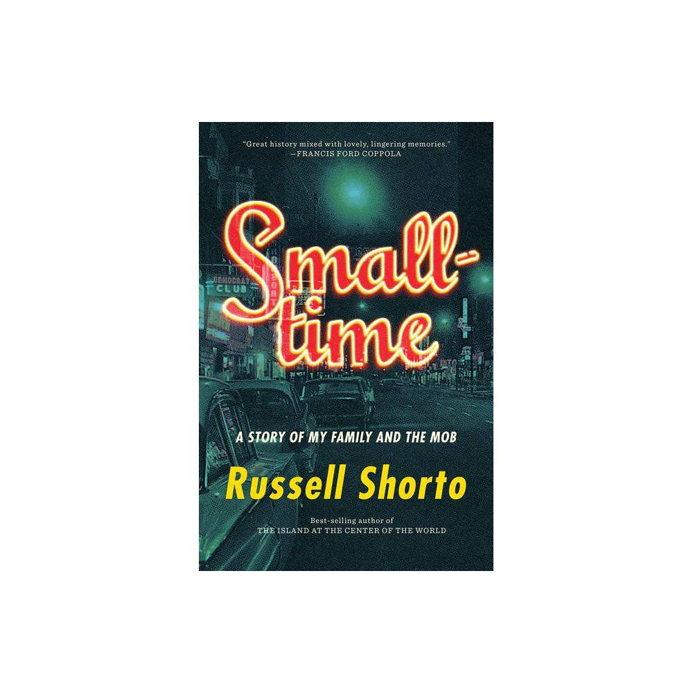 Smalltime By Russell Shorto Hardcover