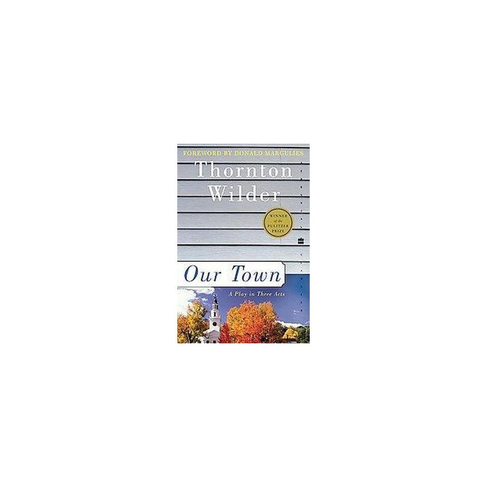 Our Town : A Play in Three Acts (Paperback) (Thornton Wilder)