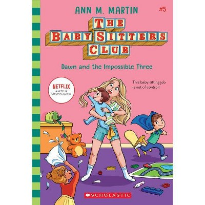 Dawn and the Impossible Three - (Baby-Sitters Club) by  Ann M Martin (Paperback)